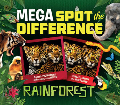 Mega Spot the Difference: Rainforest Fantastic photographs and amazing animal facts by Camilla de la Bedoyere