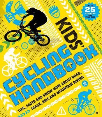 Kids' Cycling Handbook Tips, Facts and Know-How about Road, Track, BMX and Mountain Biking by Moira Butterfield