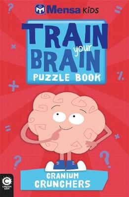 Mensa Train Your Brain: Cranium Crunchers by Gareth Moore