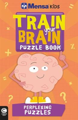 Mensa Train Your Brain: Perplexing Puzzles by Gareth Moore