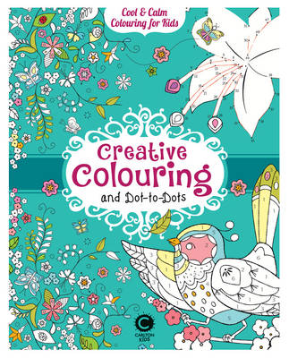 Cool Calm Colouring for Kids: Creative Colouring & Dot-to-Do by Eugenie Varone