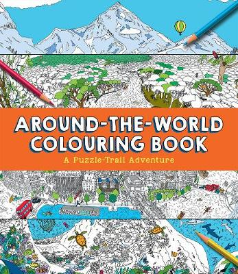 Around-the-World Colouring Book A Puzzle-Trail Adventure by Clive Gifford