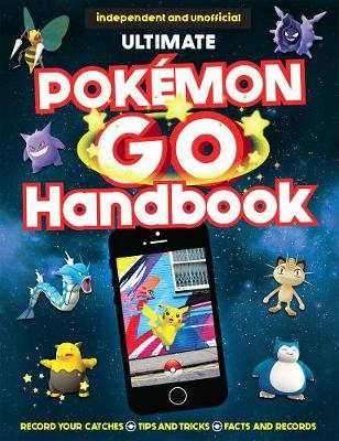 The Ultimate Pokemon Go Handbook by Clive Gifford, Anna Brett