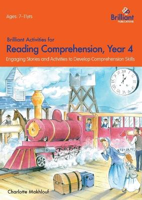 Brilliant Activities for Reading Comprehension, Year 4 (2nd Ed) Engaging Stories and Activities to Develop Comprehension Skills by Charlotte Makhlouf