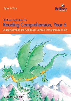 Brilliant Activities for Reading Comprehension, Year 6 (2nd Ed) Engaging Stories and Activities to Develop Comprehension Skills by Charlotte Makhlouf