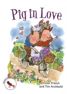 Pig in Love Redstarts Level 2 by Vivian French