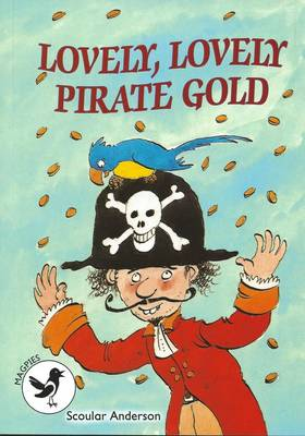 Lovely, Lovely Pirate Gold Magpies Level 3 by Scoular Anderson