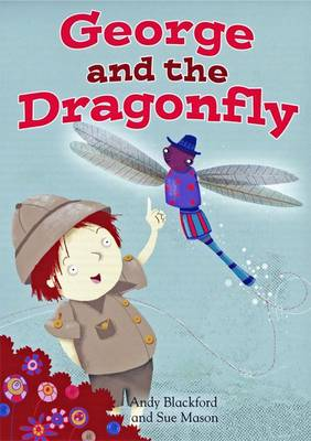 George and the Dragonfly by Andy Blackford