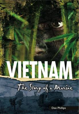 Vietnam The Story of a Marine by Dee Phillips