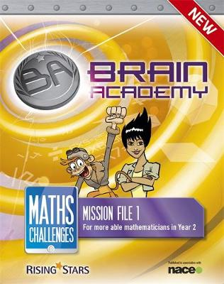 Brain Academy: Maths Challenges Mission File 1 by Steph King, Richard Cooper