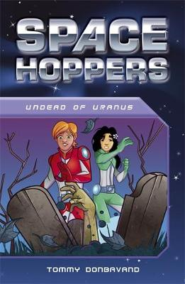 Space Hoppers: Undead on Uranus by Tommy Donbavand