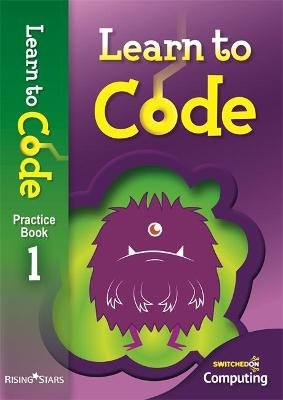 Learn to Code Pupil Book 1 by Claire Lotriet