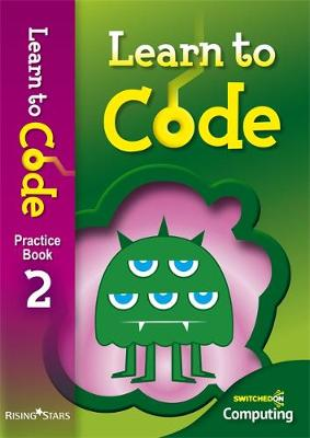Learn to Code Pupil Book 2 by Claire Lotriet