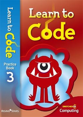 Learn to Code Pupil Book 3 by Claire Lotriet