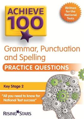 Achieve 100 Grammar, Punctuation & Spelling Practice Questions by Marie Lallaway