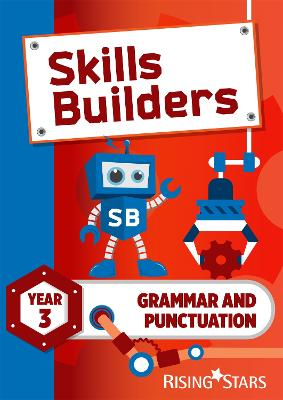 Skills Builders Grammar and Punctuation Year 3 Pupil Book new edition by Nicola Morris