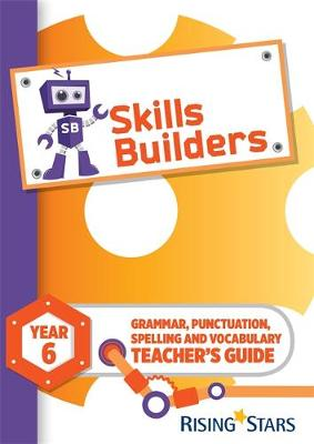 Skills Builders Year 6 Teacher's Guide new edition by Sarah Turner