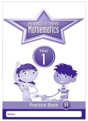 Rising Stars Mathematics Year 1 Practice Book A by Paul Broadbent