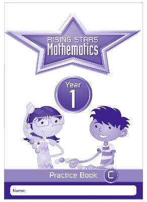 Rising Stars Mathematics Year 1 Practice Book C by Paul Broadbent
