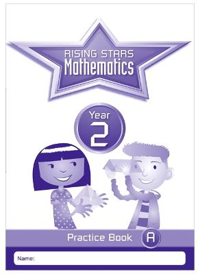 Rising Stars Mathematics Year 2 Practice Book A by Paul Broadbent