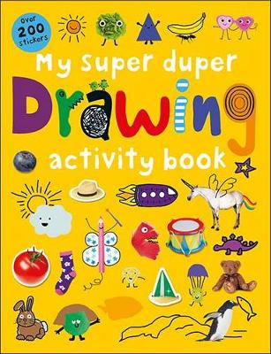 My Super Duper Drawing Activity Book by Roger Priddy