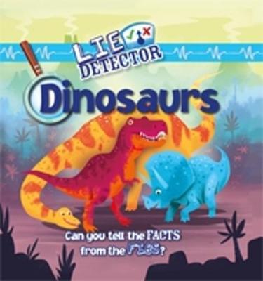 Lie Detector: Dinosaurs by Kelly Milner Halls