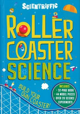 Scientriffic: Rollercoaster Science by Chris Oxlade