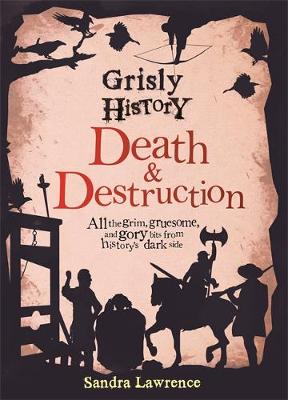 Grisly History - Death and Destruction by Sandra (Author) Lawrence