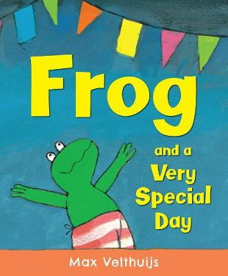 Frog and a Very Special Day by Max Velthuijs