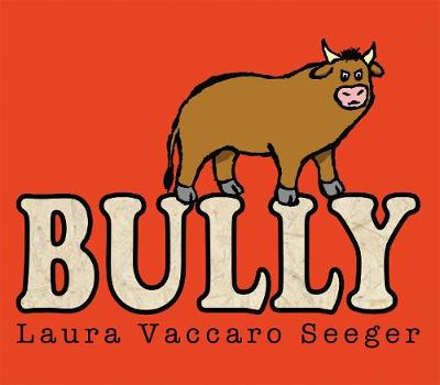 Bully by Laura Vaccaro Seeger