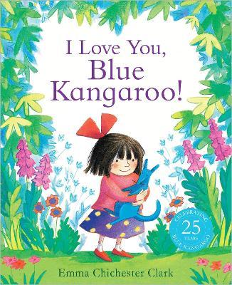 I Love You, Blue Kangaroo! by Emma Chichester Clark