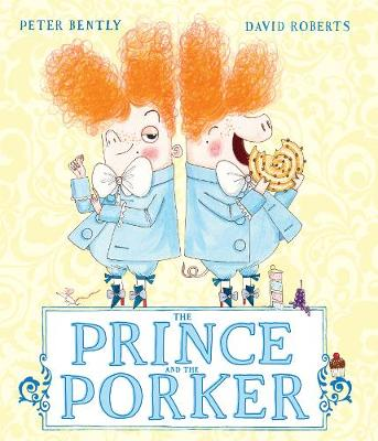 The Prince and the Porker by Peter Bently
