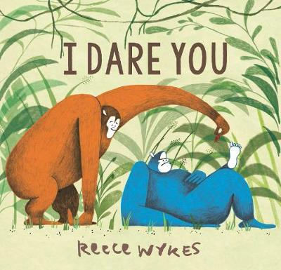 I Dare You by Reece Wykes