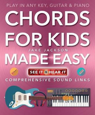 Chords for Kids Made Easy Comprehensive Sound Links by Jake Jackson