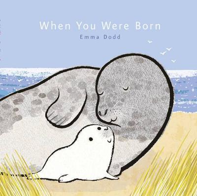 When You Were Born by Emma Dodd