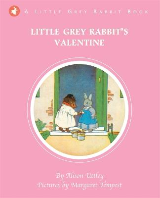 Little Grey Rabbit's Valentine by Alison Uttley