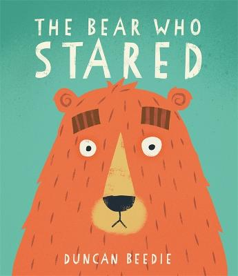 The Bear Who Stared by Duncan Beedie