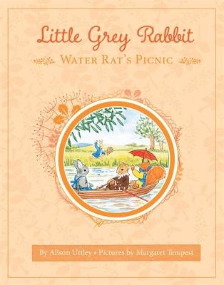 Little Grey Rabbit: Water Rat's Picnic by Alison Uttley
