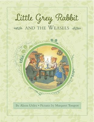 Little Grey Rabbit: Rabbit and the Weasels by Alison Uttley, aint Margaret Mary