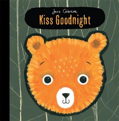 Jane Cabrera: Kiss Goodnight by Jane Cabrera