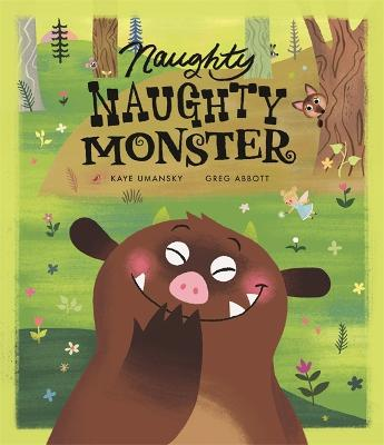 Naughty Naughty Monster by Kaye Umansky