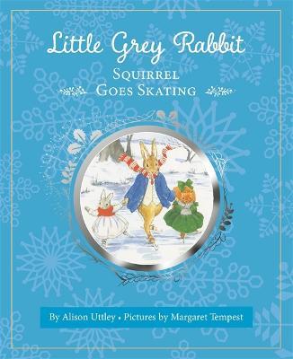 Little Grey Rabbit: Squirrel Goes Skating by Margaret Tempest