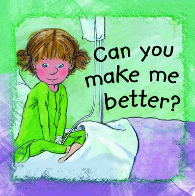 Can You Make Me Better? by Ann de Bode
