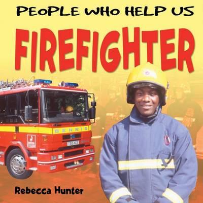 Firefighter by Rebecca Hunter