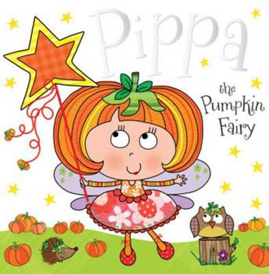 Pippa the Pumpkin Fairy Fairy Story Books by Tim Bugbird