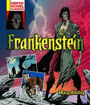 Graphic Novel Classics: Frankenstein by Mary Shelley, William Anthony