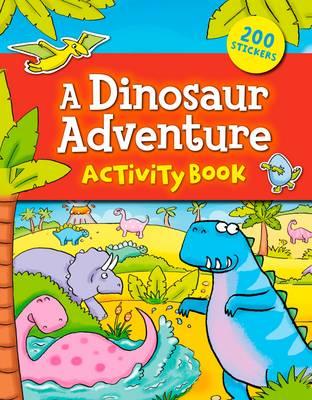 A Dinosaur Adventure Activity Book by Arcturus Publishing