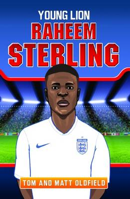 Raheem Sterling Young Lion by Tom Oldfield, Matt Oldfield