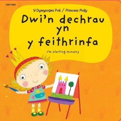 Dywysoges Poli, Y - Dwi'n Dechrau yn y Feithrinfa by Amanda Li