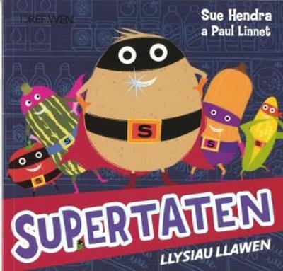 Supertaten: Llysiau Llawen by Paul Linnet, Sue Hendra